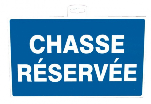 "SIGNALETIQUE \""CHASSE RESERVEE\"""
