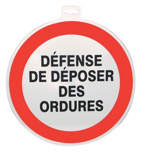 """SIGNALETIQUE \""""DEFENSE DE DEPOSER DES ORDURES \"""""""
