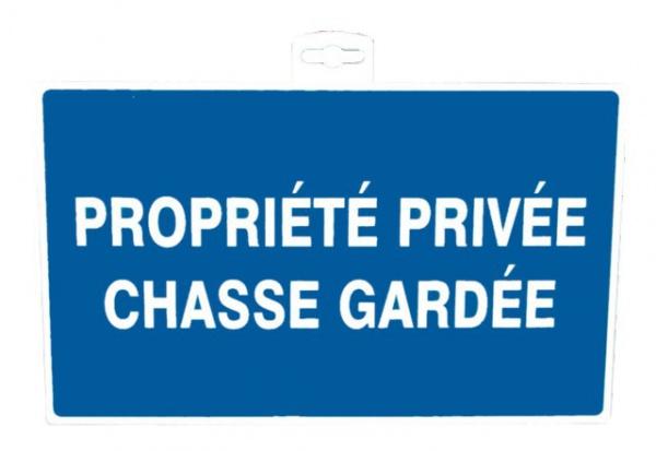 "SIGNALETIQUE \""PROPRIETE PRIVEE CHASSE GARDEE\"""